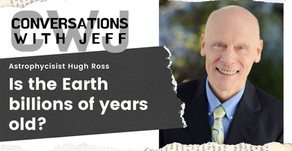 Astrophysicist Hugh Ross explains his Old Earth Creation theology | Conversations with Jeff #92