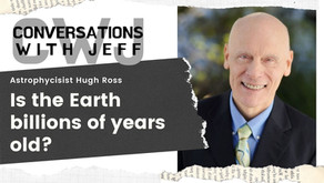 Astrophysicist Hugh Ross explains his Old Earth Creation theology   Conversations with Jeff #92