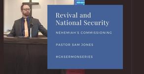 Revival and National Security: Nehemiah's Commissioning | Pastor Sam Jones | #GKSermonSeries