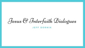 Jesus and InterFaith Dialogues