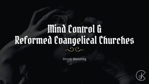 Mind Control & Reformed Evangelical Churches