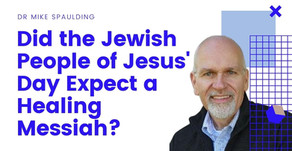 Did the Jewish People of Jesus' Day Expect a Healing Messiah?