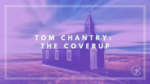 Tom Chantry: The Coverup