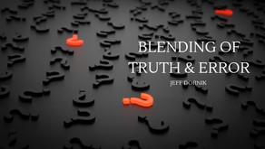Blending of Truth and Error