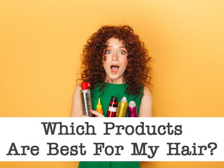Which Products Are Best for My Hair?
