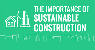 The importance of Sustainable Construction