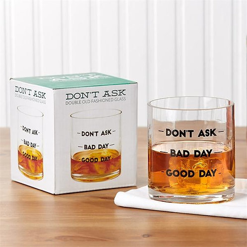 """Good Day Bad Day Don't Ask"" Double Old Fashioned Glass"