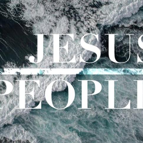 JESUS PEOPLE: Week 17