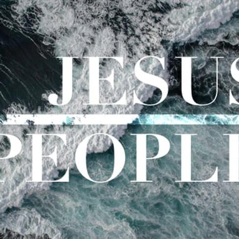 JESUS PEOPLE: Week 13