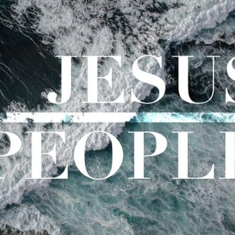 JESUS PEOPLE: Week 7 (Steph)