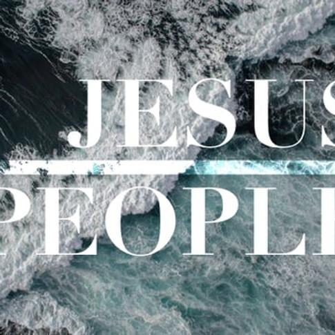JESUS PEOPLE: Week 3