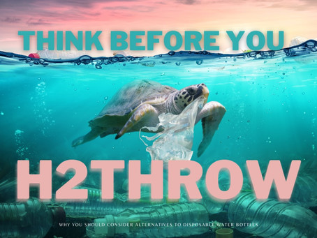 Think Before You H2Throw!