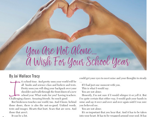 You Are Not Alone.... A Wish For Your School Year