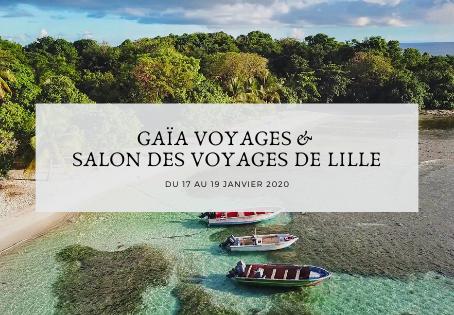 Gaïa Voyages participe au Salon des Voyages de Lille 2020
