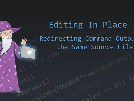 Editing in Place - Redirecting Command Output to the Same Source File