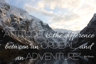 """Attitude is the difference between an ordeal and an adventure."""