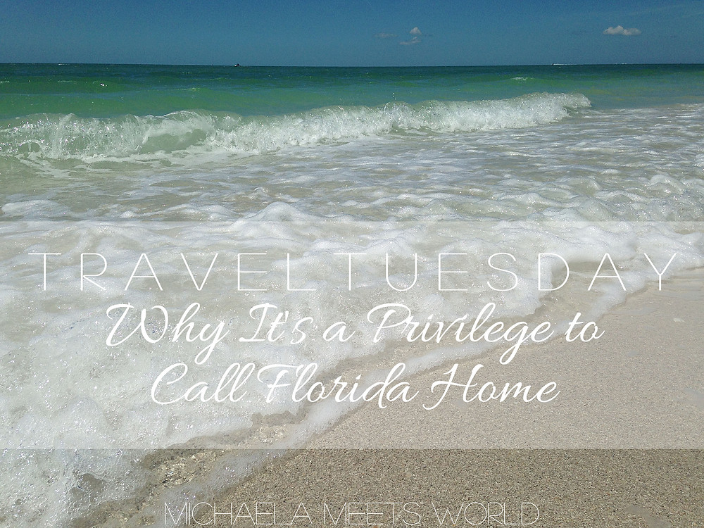 Travel Tuesday: Why It's a Privilege to Call Florida Home