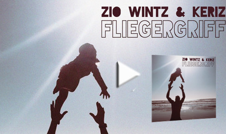 "ZIO WINTZ & KERIZ - new single ""Fliegergriff"" - production"