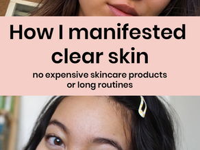 How I manifested clear skin!? 5 steps to manifesting clearer skin