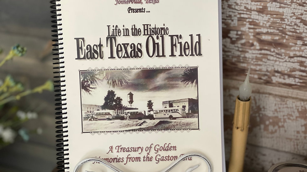 Life in the Historic East Texas Oilfield