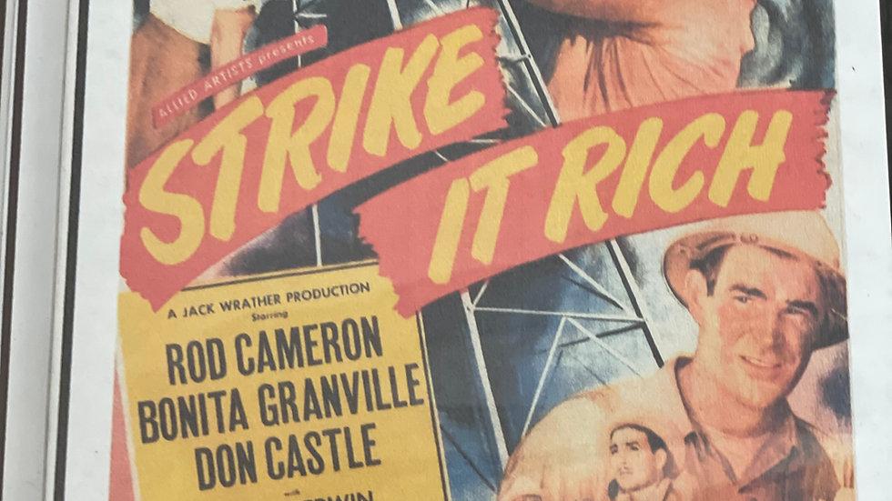 """Strike It Rich"" The Movie"
