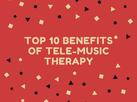 Top 10 Benefits of Tele-Music Therapy