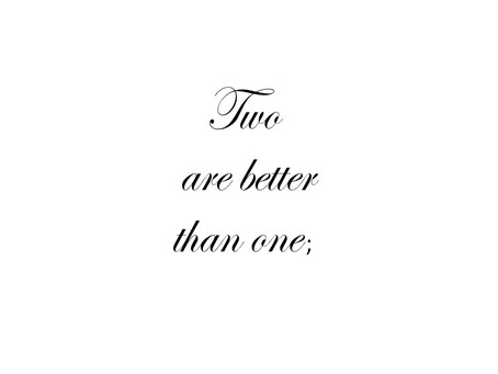 Two is better than one...