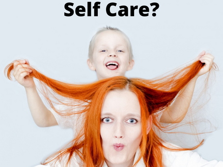 What is Self Care?...Says Every Busy Mom