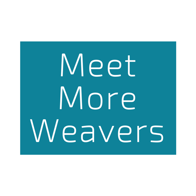 Click Here to Meet More Weavers