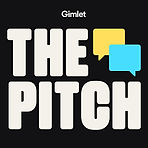 The Pitch Podcast Gimlet Media Josh Mucc