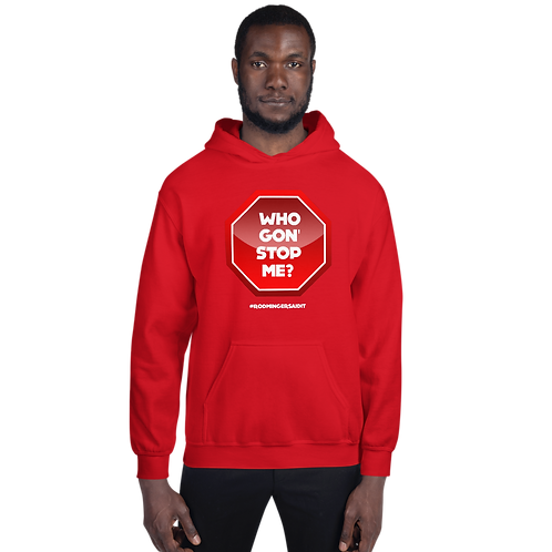 Who Gon Stop ME Unisex Hoodie