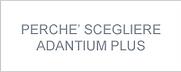 bottone_perche_scegliere_adantium_plus.p