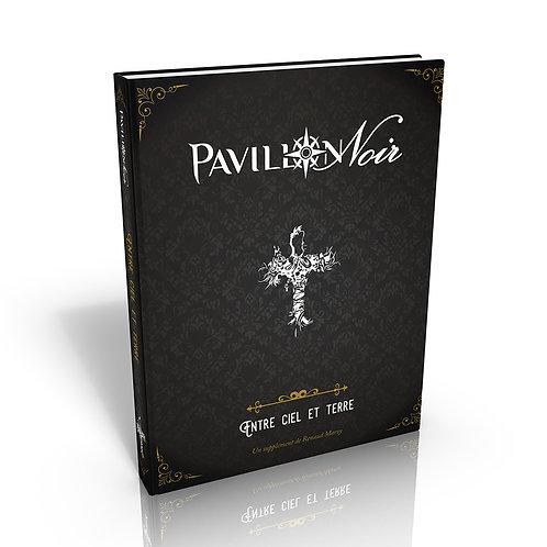 PAVILLON NOIR Entre Ciel et Terre OCCASION (A)