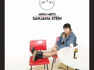 MINSU MEETS... Sanjana Stein 015