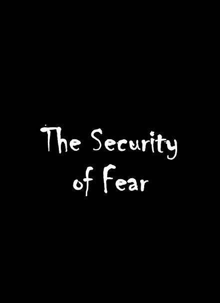 The Security of Fear.jpg