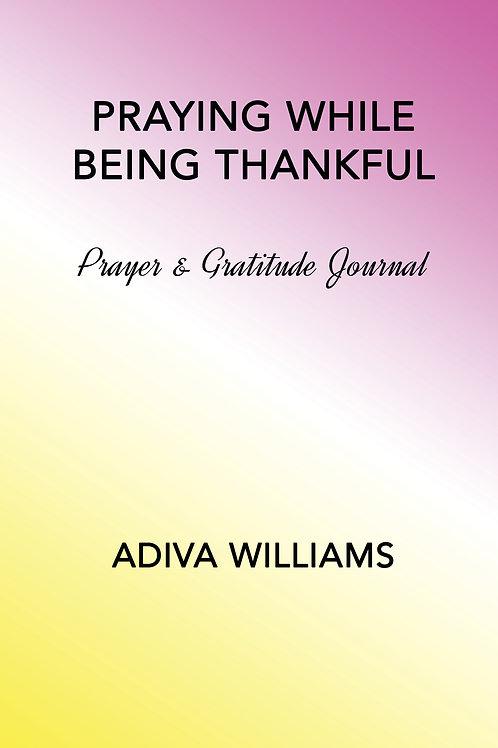 Praying While Being Thankful - The Prayer & Gratitude Journal