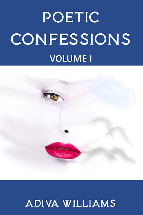 Poetic Confessions: Volume 1