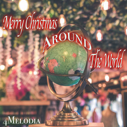 Merry Christmas Around The World - 4Melodia