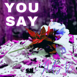 You Say - Juste
