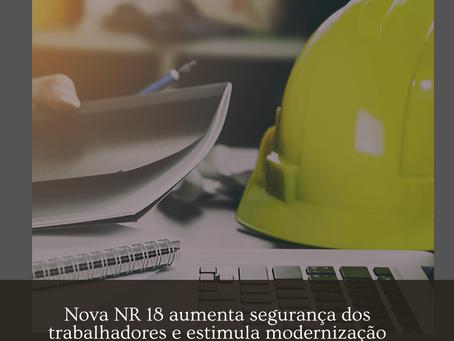 Nova NR 18 aumenta segurança dos trabalhadores e estimula modernização na construção civil