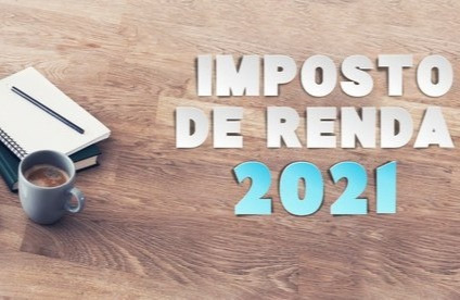 Divulgadas as regras sobre a entrega da Declaração do Imposto de Renda da Pessoa Física 2021