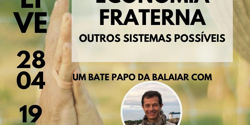 Economia Fraterna - outros sistemas possíveis - com Roberto Dertoni