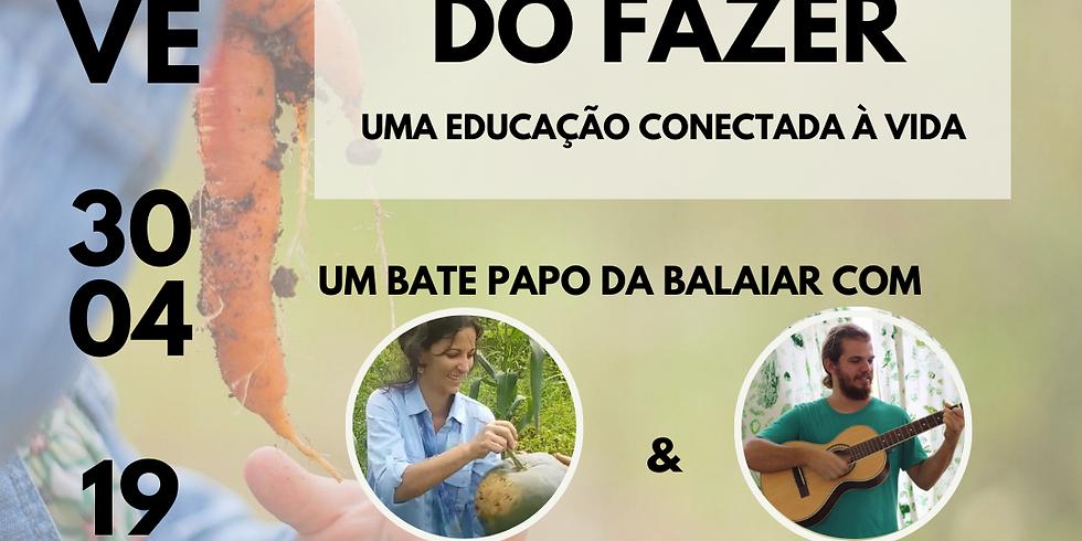 Pedagogia do Fazer, uma educação conectada à vida - com Márcio Boás e Kely Almeida , da Escola Waldorf Rural Turmalina
