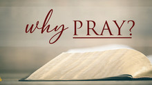 WHY PRAY? - Dr. John R. Rice