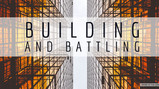 Building and Battling!