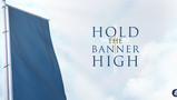 Hold the Banner High