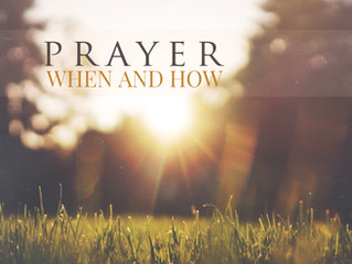 Prayer When and How