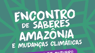 Encontro de Saberes Amazônia e Mudanças Climáticas: Inscrições abertas