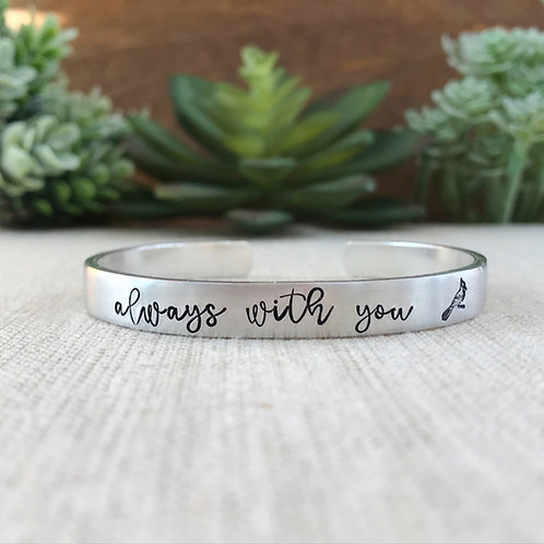 Always With You Cardinal | Hand Stamped Aluminum Cuff Bracelet
