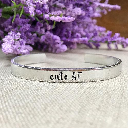 """""""Cute AF"""" Hand Stamped Aluminum Cuff Bracelet"""